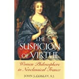 The Suspicion of Virtue: Women Philosophers in Neoclassical France