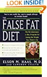 The False Fat Diet: The Revolutionary...