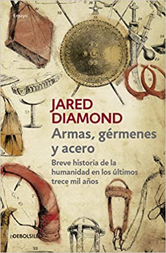Armas, Germenes y Acero (Guns, Germs, and Steel: The Fates of Human Societies) ISBN-13 9786073139250
