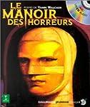 MANOIR DES HORREURS (LE) (ET CD)