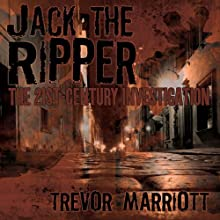 Jack the Ripper: The 21st-Century Investigation (       UNABRIDGED) by Trevor Marriott Narrated by Norman Gilligan