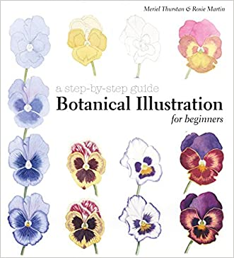 Botanical Illustration for Beginners: A Step-by-Step Guide written by Meriel Thurstan