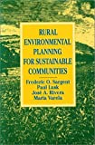Rural Environmental Planning for Sustainable Communities (1559630248) by Sargent, Frederic O.
