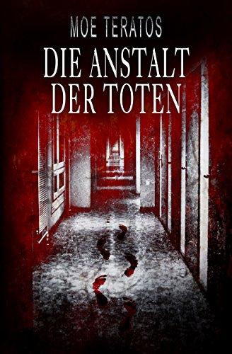 Die Anstalt der Toten (Geister-Horror)