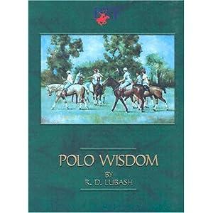 Polo Wisdom: You Can Talk, But Can You Play? R. D. Lubash, Alejandro Gambarini Loizaga and David Lominska