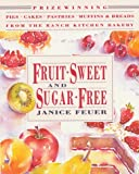 51JAAFHR4PL. SL160  Fruit Sweet and Sugar Free: Prize Winning Pies, Cakes, Pastries, Muffins, and Breads from the Ranch Kitchen Bakery (Healing Arts Press)