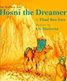 Hosni the Dreamer: An Arabian Tale (0374333408) by Ben-Ezer, Ehud