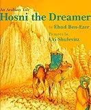 Hosni the Dreamer: An Arabian Tale (0374333408) by Ben-Ezer, Ehud