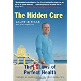 The Hidden Cure: The Five Laws of Perfect Healthby Laurens Maas