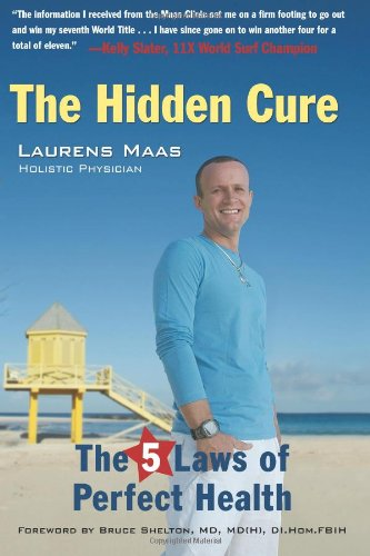 The Hidden Cure: The Five Laws Of Perfect Health