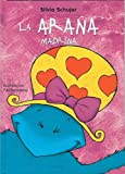 La arana madrina (Un Cuento, Un Canto y a Dormir (a Story, a Song and to Sleep) (Spanish Edition)