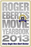 Roger Eberts Movie Yearbook 201325th Anniversary Edition