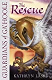 The Rescue (Guardians of Ga'Hoole) (0007215193) by Lasky, Kathryn