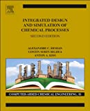 Integrated Design and Simulation of Chemical Processes, Volume 35, Second Edition (Computer Aided Chemical Engineering)