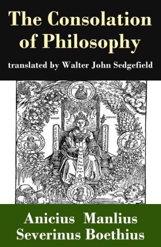Anicius Manlius Severinus Boethius - The Consolation of Philosophy (translated by Walter John Sedgefield)