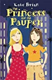 The Princess and the Pauper (0689860714) by Brian, Kate