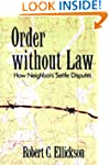 Order Without Law: How Neighbors Sett...