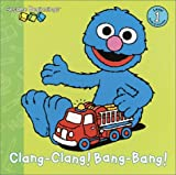 Clang-Clang! Bang-Bang! (Sesame Beginnings) (0375815368) by Lewison, Wendy Cheyette