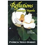 Reflections of a Mississippi Magnolia-A Life in Poems ~ Patricia Neely-Dorsey