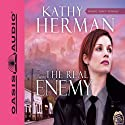 The Real Enemy: Sophie Trace Trilogy, Book 1 (       UNABRIDGED) by Kathy Herman Narrated by Tim Lundeen