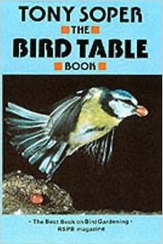 The Bird Table Book: Tony Soper: 9780856283062: Amazon.com: Books