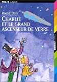 Charlie Et La Grand Ascenseur / Charlie and the Great Glass Elevator (Collection Folio Junior) (French Edition) (2070515176) by Roald Dahl
