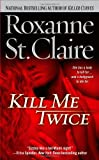 Kill Me Twice (The Bullet Catchers, Book 1)