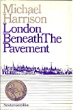 London Beneath the Pavements (0432066519) by Harrison, Michael