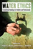 img - for Water Ethics: Foundational Readings for Students and Professionals book / textbook / text book