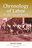 Chronology of Labor in the United States (0786414448) by Wright, Russell O.