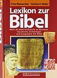 Lexikon zur Bibel: Mehr als 6000 Stichworte zu Personen, Geschichte, Archäologie und Geographie der -