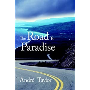The Road To Paradise by Andre Taylor