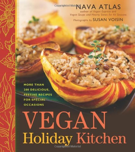 vegan-holiday-kitchen-more-than-200-delicious-festive-recipes-for-special-occasions