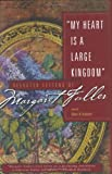 img - for My Heart Is a Large Kingdom: Selected Letters of Margaret Fuller book / textbook / text book