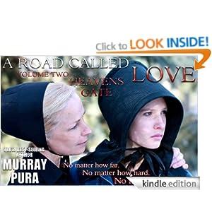 A Road Called Love - Volume 2 - Heavens Gate Murray Pura