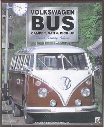 Volkswagen Bus: Camper, Van & Pick-Up (Colour Family Album)