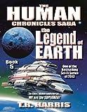 The Legend of Earth: (The Human Chronicles Saga Book #5)