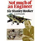 Not Much of an Engineerby Sir Stanley Hooker