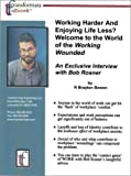 img - for Working Harder And Enjoying Life Less? Welcome to the World of the Working Wounded: An Exclusive Interview with Bob Rosner book / textbook / text book