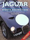 Jaguar Sports Racing Cars: C-Type, D-Type, XKSS, Conpetition E-Type