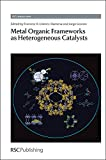 img - for Metal Organic Frameworks as Heterogeneous Catalysts: RSC (RSC Catalysis Series) book / textbook / text book
