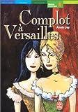 echange, troc Annie Jay - Un complot à Versailles