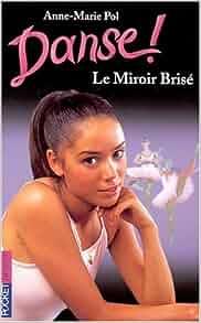 Danse tome 20 le miroir bris anne marie pol for Simone sausse le miroir bris