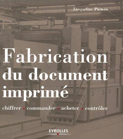 Fabrication du document imprimé : Chiffrer, commander, acheter, contrôler