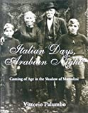 img - for Italian Days, Arabian Nights Coming of Age in the Shadow of Mussolini book / textbook / text book