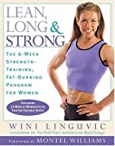 img - for Lean, Long & Strong: The 6-Week Strength-Training, Fat-Burning Program for Women book / textbook / text book
