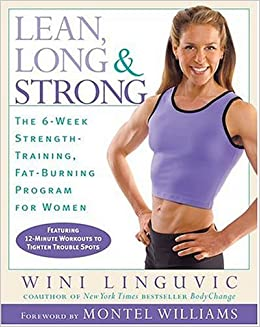 Lean, Long & Strong: The 6-Week Strength-Training, Fat-Burning Program for Women: Wini Linguvic