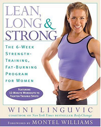 Lean, Long & Strong: The 6-Week Strength-Training, Fat-Burning Program For Women front-541480