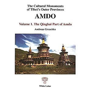 The Cultural Monuments of Tibet's Outer Provinces: Amdo. Volume 1: The Qinghai Part of Amdo