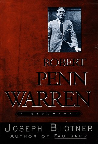 Robert Penn Warren: A Biography, Joseph Blotner